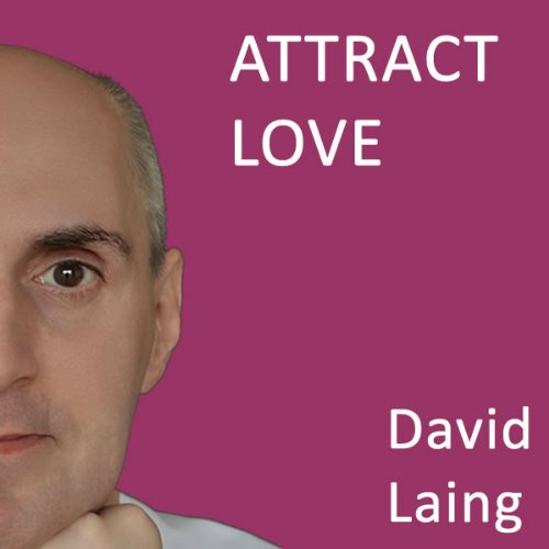 Attract Love with David Laing audiobook cover art