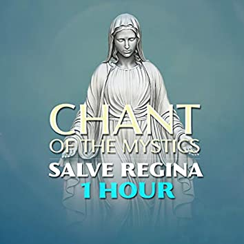Salve Regina (1 Hour Chant of the Mystics)