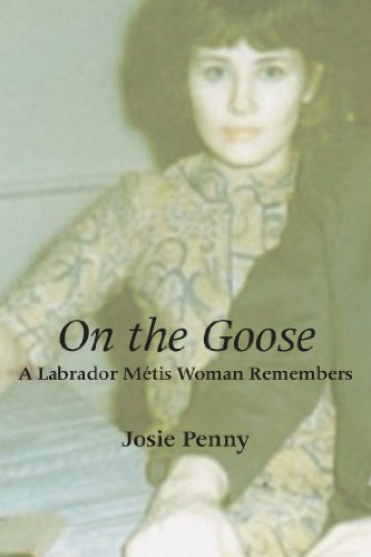 On the Goose: A Labrador Métis Woman Remembers