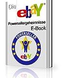 Die ebay PowerSeller Geheimnisse: mit den weltweit günstigsten Elektronik-Bezugsadressen