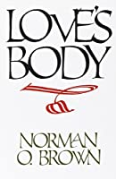 Love's Body by Norman O. Brown(1990-09-12)