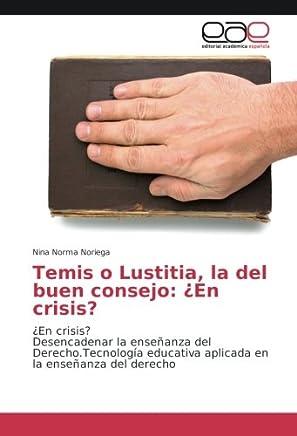 Temis o Lustitia, la del buen consejo: ¿En crisis?: ¿En crisis? Desencadenar la enseñanza del Derecho.Tecnología educativa aplicada en la enseñanza del derecho