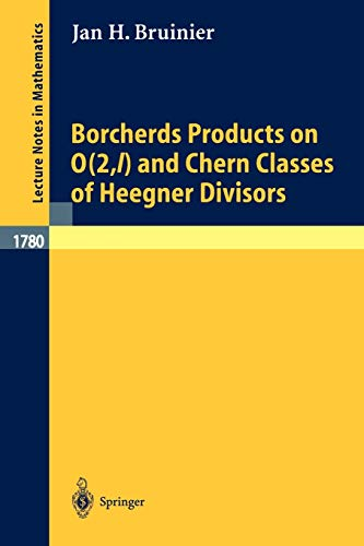 Borcherds Products on O(2,l) and Chern Classes of Heegner Divisors (Lecture Notes in Mathematics (1780), Band 1780)