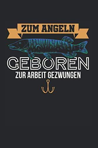 Zum Angeln Geboren Zur Arbeit Gezwungen: Hecht & Angler Notizbuch 6\'x9\' Angelhaken Geschenk Für Esocidae & Angeln