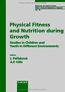 Physical Fitness and Nutrition during Growth: Studies in Children and Youth in Different Environments. (Medicine and Sport Science)