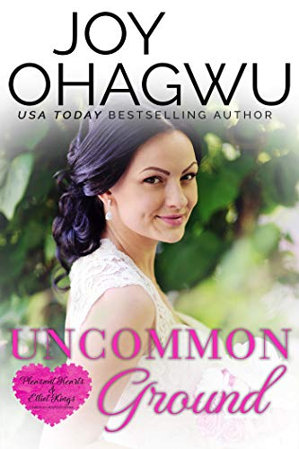 Uncommon Ground - A Christian Suspense (Pleasant Hearts & Elliot-Kings Book 1) by [Joy Ohagwu]