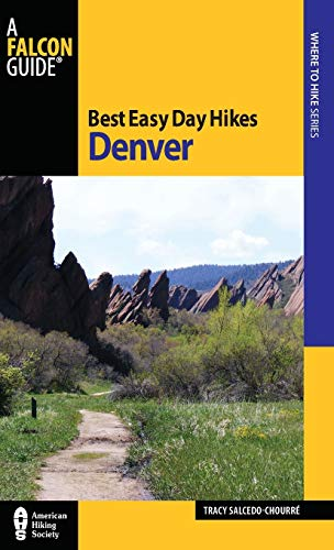 Best Easy Day Hikes Denver, Second Edition