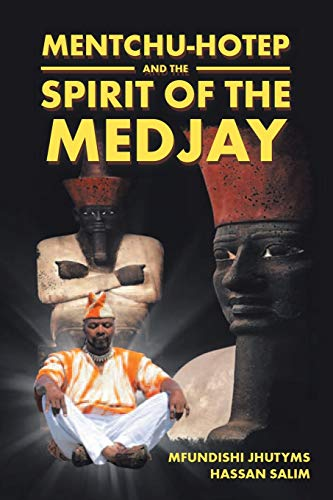 Mentchu-hotep and the Spirit of the Medjay Book 1