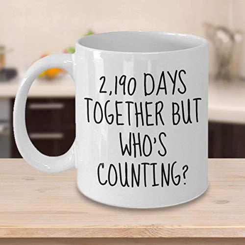 N\A Taza del Sexto Aniversario 2190 días Juntos Pero quién Cuenta los Regalos del Sexto Aniversario para él
