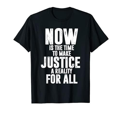 Ora è il momento di rendere la giustizia una realtà per tutti Maglietta