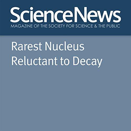 Rarest Nucleus Reluctant to Decay Titelbild