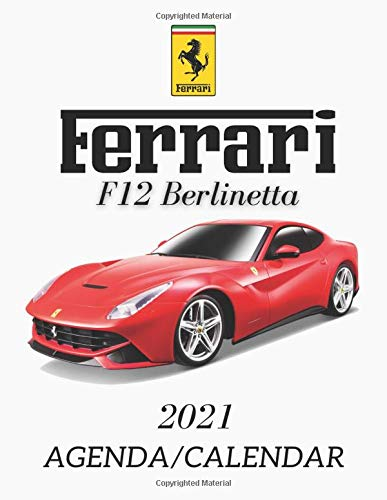 Ferrari F12 Berlinetta Calendar 2021: Supercars 2021 Calendar/Agenda, weekly planner notebook, gift for cars lovers,...