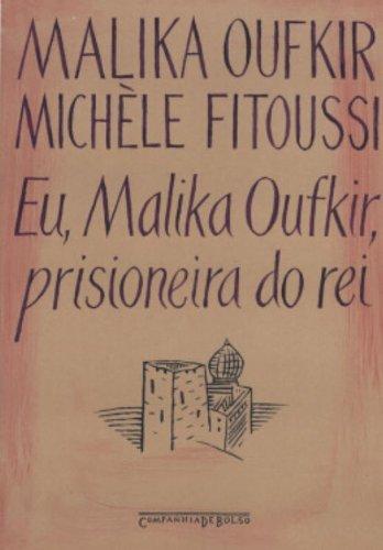 Eu, Malika Oufkir, Prisioneira do Rei (Em Portuguese do Brasil)