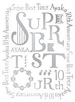 絢香 10th Anniversary SUPER BEST TOUR [DVD]