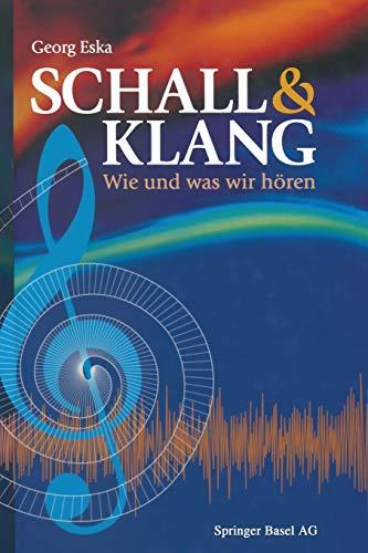 Schall & Klang: Wie und was wir hören (German Edition)