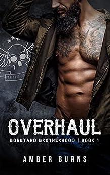 Overhaul: The Boneyard Brotherhood MC (Boneyard Brotherhood MC Romance Book 1) by [Amber Burns]