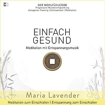 Einfach Gesund | Meditation mit Entspannungsmusik | Meditation zum Einschlafen | Entspannung zum Einschlafen (DER WOHLFÜHLCODE | Progressive Muskelentspannung | Autogenes Training | Achtsamkeit | Meditation)