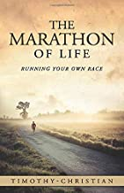 THE MARATHON OF LIFE: Running Your Own Race
