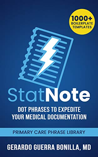 StatNote: Dot Phrases to Expedite Your Medical Documentation: Primary Care Phrase Library. 1000+ Boilerplate Templates. (English Edition)