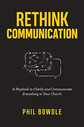 Rethink Communication: A Playbook to Clarify and Communicate Everything in Your Church