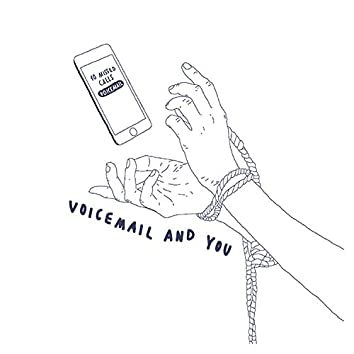 Voicemail and You
