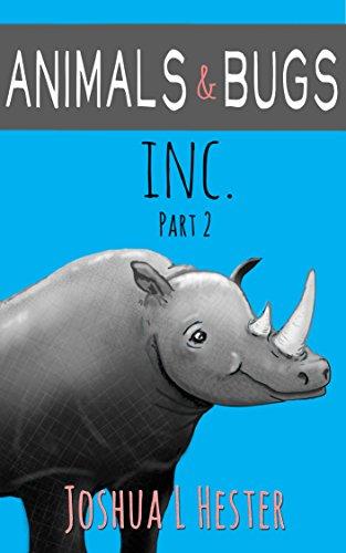 Animals & Bugs INC. Part 2 (Animals & Bugs INC. Series)
