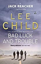 Bad Luck And Trouble: (Jack Reacher 11) by Child, Lee (2011) Paperback