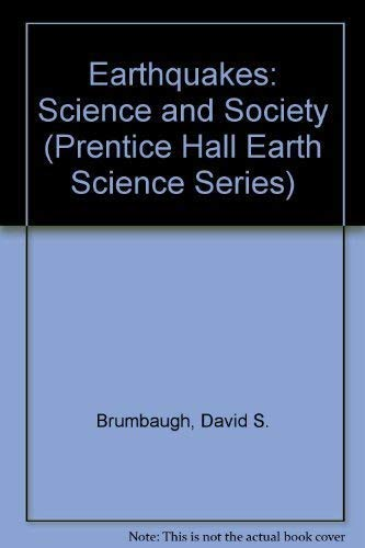 Earthquakes: Science and Society
