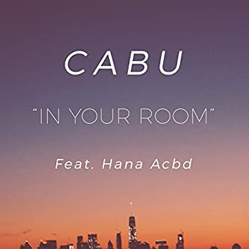 In Your Room (feat. Hana Acbd)