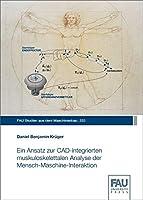 Ein Ansatz zur CAD-integrierten muskuloskelettalen Analyse der Mensch-Maschine-Interaktion