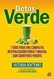 Detox Verde: 7 días para una completa revitalización física y mental con smoothies verdes