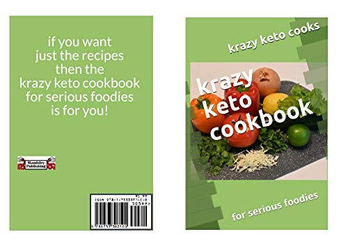 krazy keto cookbook: for serious foodies