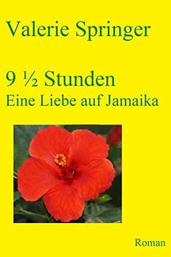 9 1/2 Stunden.: Eine Liebe auf Jamaika.