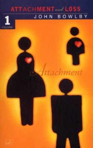Attachment: Volume One of the Attachment and Loss Trilogy (Attachment & Loss)