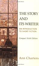 The Story and Its Writer: An Introduction to Short Fiction, Compact Sixth Edition