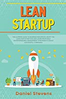 Lean Startup: The Ultimate Guide to Business Innovation. Adopt the Lean Startup Method and Learn Profitable Entrepreneurial Management Strategies to Build Successful Companies.