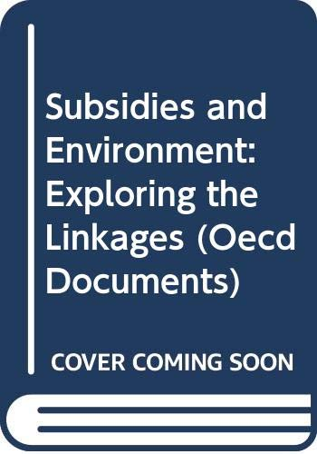 Subsidies and Environment: Exploring the Linkages (Oecd Documents)