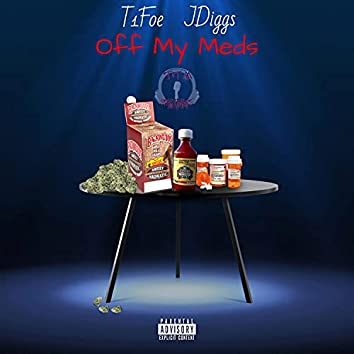 Off My Meds (feat. J Diggs)