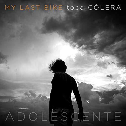 My Last Bike Toca Cólera: Adolescente...