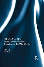 Refining Milestone Mass Communications Theories for the 21st Century