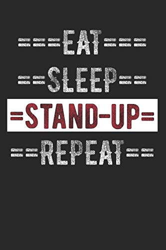 """Stand-up Comic Journal - Eat Sleep Stand-up Repeat: 6"""" x 9"""" 100 Page Lined Journal"""