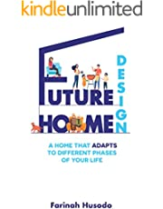 Future Home Design: A Home That Adapts To Different Phases Of Your Life