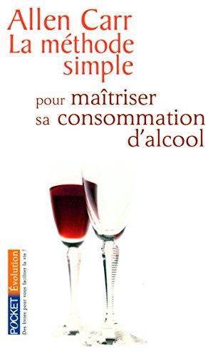La méthode simple pour maîtriser sa consommation dalcool (Evolution t. 11693)