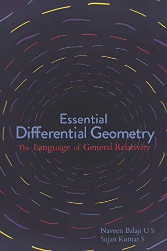 Essential Differential Geometry: The Language of General Relativity (Fiat Lux, Band 1)