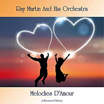 Melodies D'Amour (Remastered Edition)
