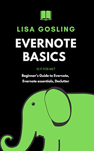Evernote Basics - Is it for me?: Evernote 2019, Evernote gtd, Beginner's Guide to...
