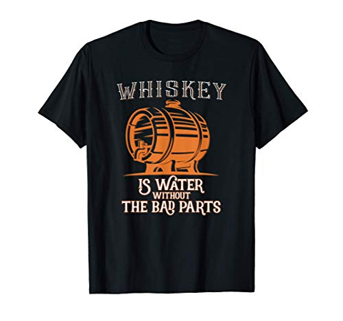 Whiskey is water without the bad parts I Single Malt Bar T-Shirt