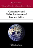 Comparative and Global Environmental Law and Policy (Aspen Coursebook)