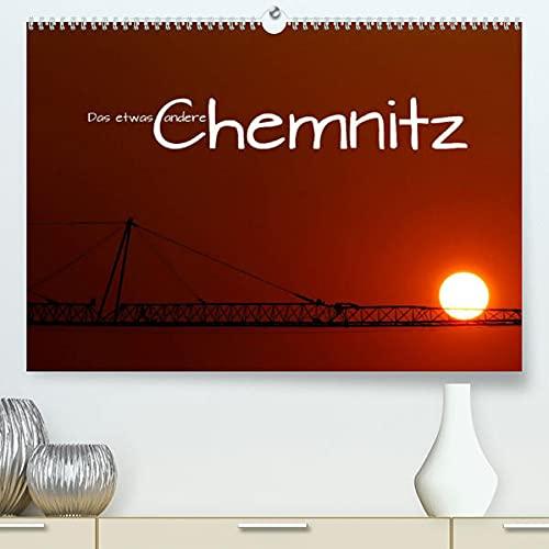 Das etwas andere Chemnitz (Premium, hochwertiger DIN A2 Wandkalender 2022, Kunstdruck in Hochglanz): Besondere Sichtweisen (Monatskalender, 14 Seiten ) (CALVENDO Orte)