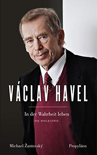 Vaclav Havel: In der Wahrheit leben